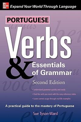 Portuguese Verbs & Essentials of Grammar By Tyson-Ward, Sue